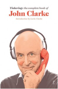 Tinkering- The Complete Book of John Clarke